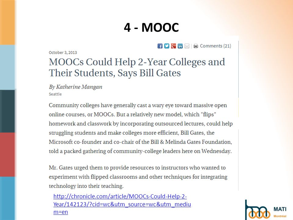 4 - MOOC http://chronicle.com/article/MOOCs-Could-Help-2- Year/142123/ cid=wc&utm_source=wc&utm_mediu m=en