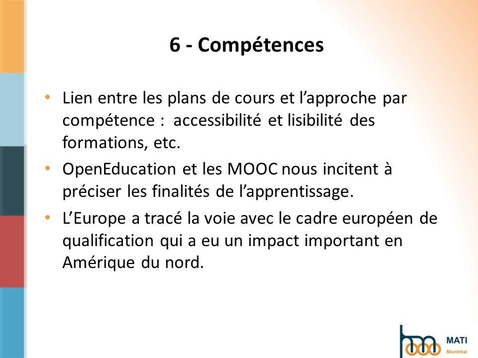 6 - Compétences Lien entre les plans de cours et lapproche par compétence : accessibilité et lisibilité des formations, etc.
