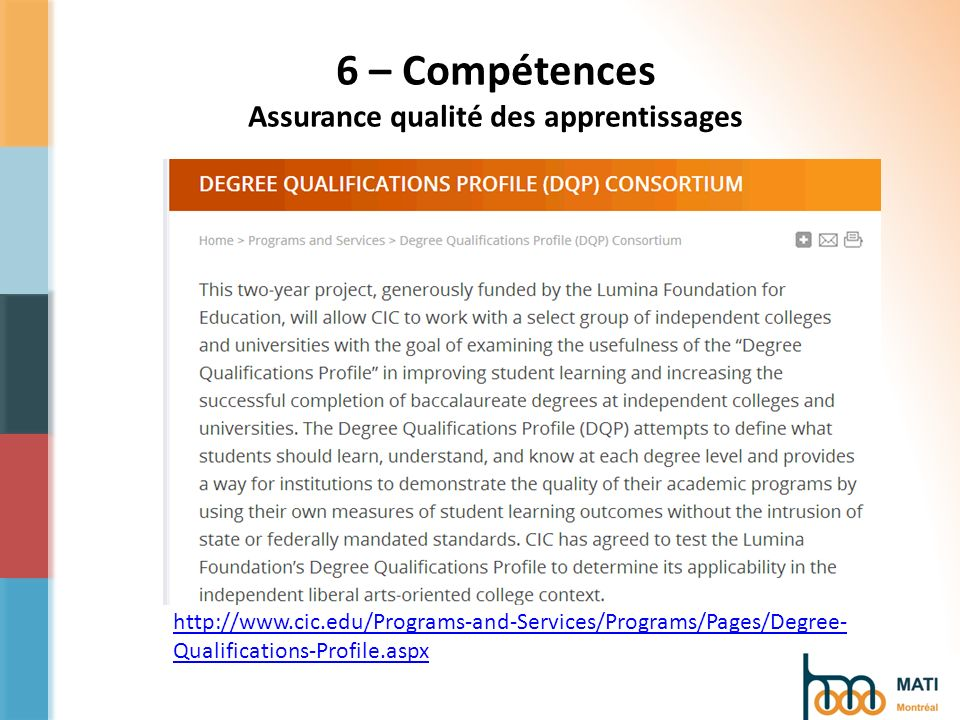 http://www.cic.edu/Programs-and-Services/Programs/Pages/Degree- Qualifications-Profile.aspx 6 – Compétences Assurance qualité des apprentissages