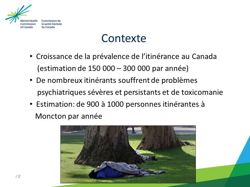 / 2 Contexte Croissance de la prévalence de litinérance au Canada (estimation de 150 000 – 300 000 par année) De nombreux itinérants souffrent de problèmes psychiatriques sévères et persistants et de toxicomanie Estimation: de 900 à 1000 personnes itinérantes à Moncton par année