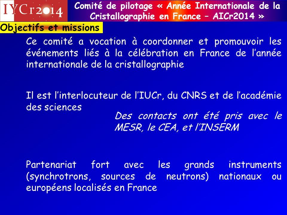 Comité de pilotage « Année Internationale de la Cristallographie en France – AICr2014 » Objectifs et missions Ce comité a vocation à coordonner et pro