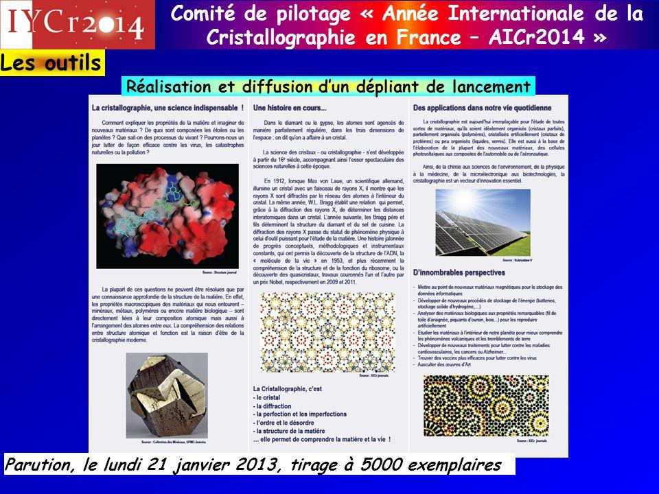 Comité de pilotage « Année Internationale de la Cristallographie en France – AICr2014 » Réalisation et diffusion dun dépliant de lancement Parution, l
