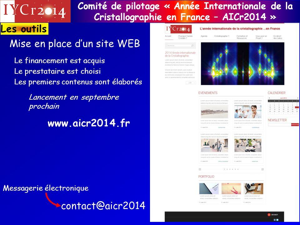 Comité de pilotage « Année Internationale de la Cristallographie en France – AICr2014 » Les outils Mise en place dun site WEB Le prestataire est chois