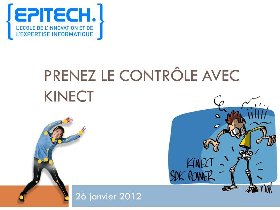 PRENEZ LE CONTRÔLE AVEC KINECT 26 janvier 2012