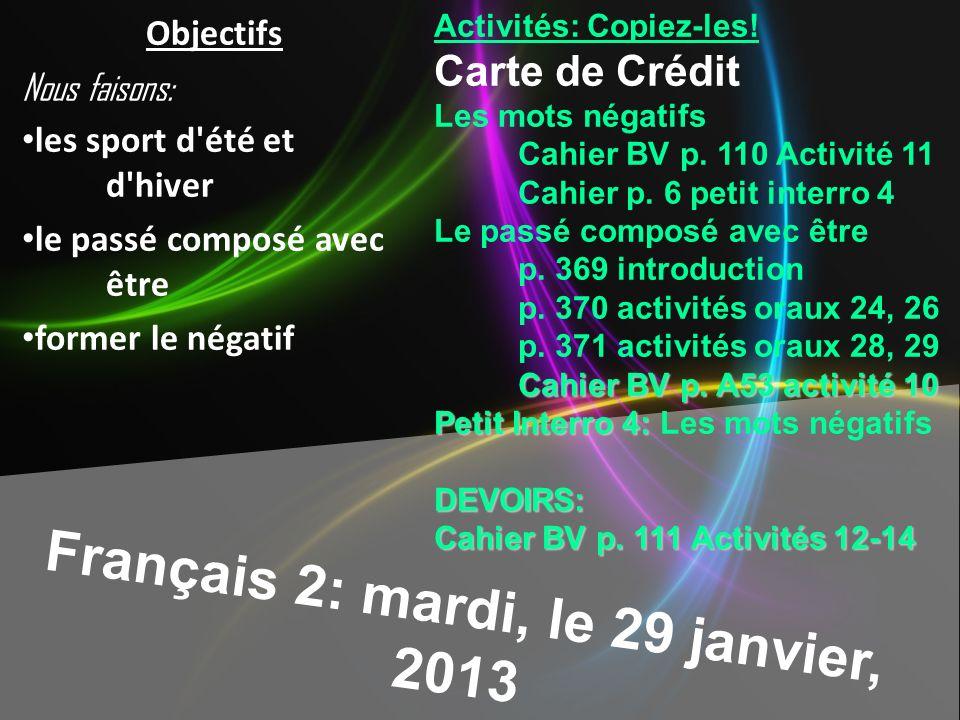 Français 2: mardi, le 29 janvier, 2013 Activités: Copiez-les.