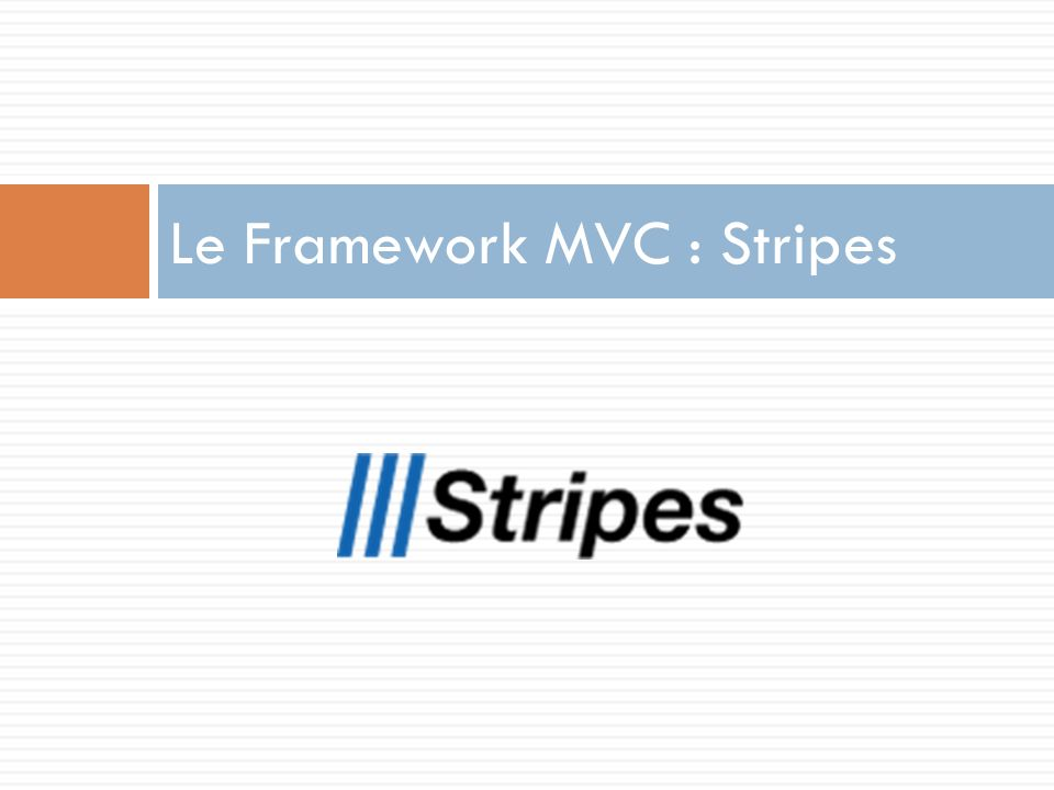 Le Framework MVC : Stripes