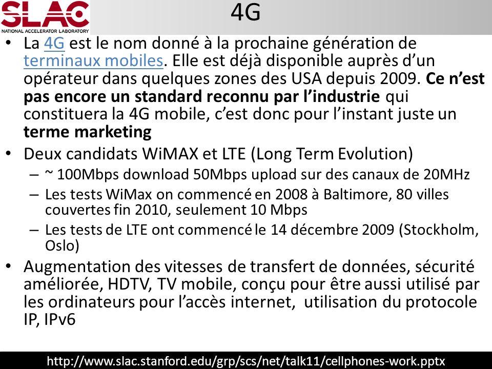 http://www.slac.stanford.edu/grp/scs/net/talk11/cellphones-work.pptx 4G La 4G est le nom donné à la prochaine génération de terminaux mobiles. Elle es