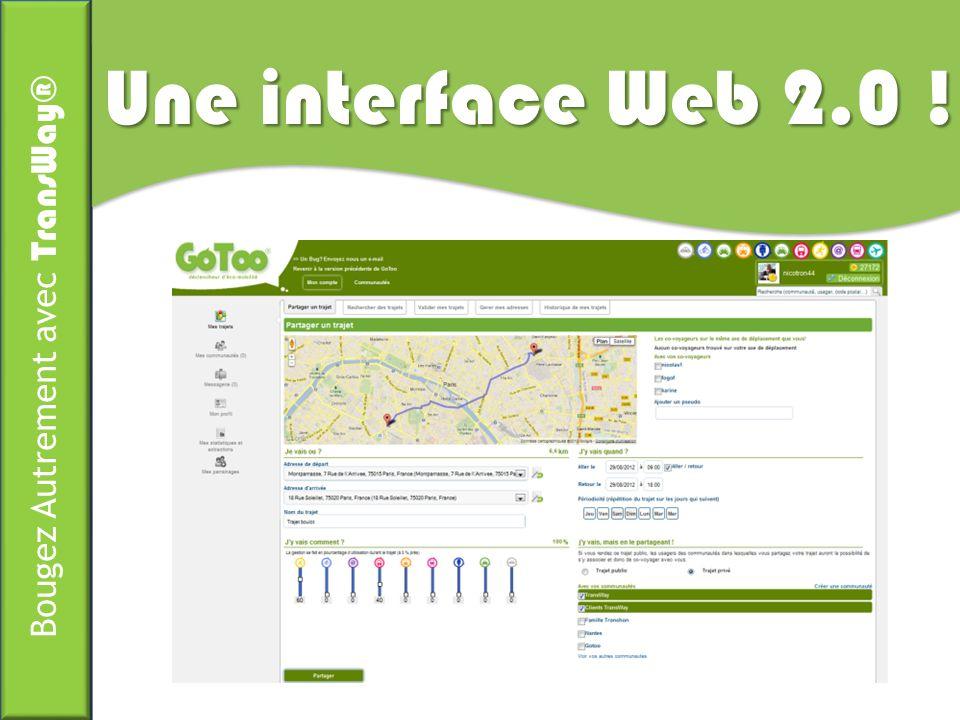 Bougez Autrement avec TransWay® Une interface Web 2.0 !