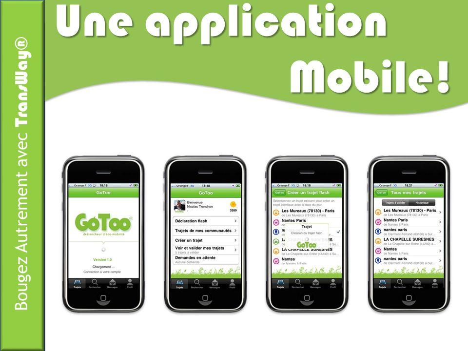 Bougez Autrement avec TransWay® Une application Mobile!