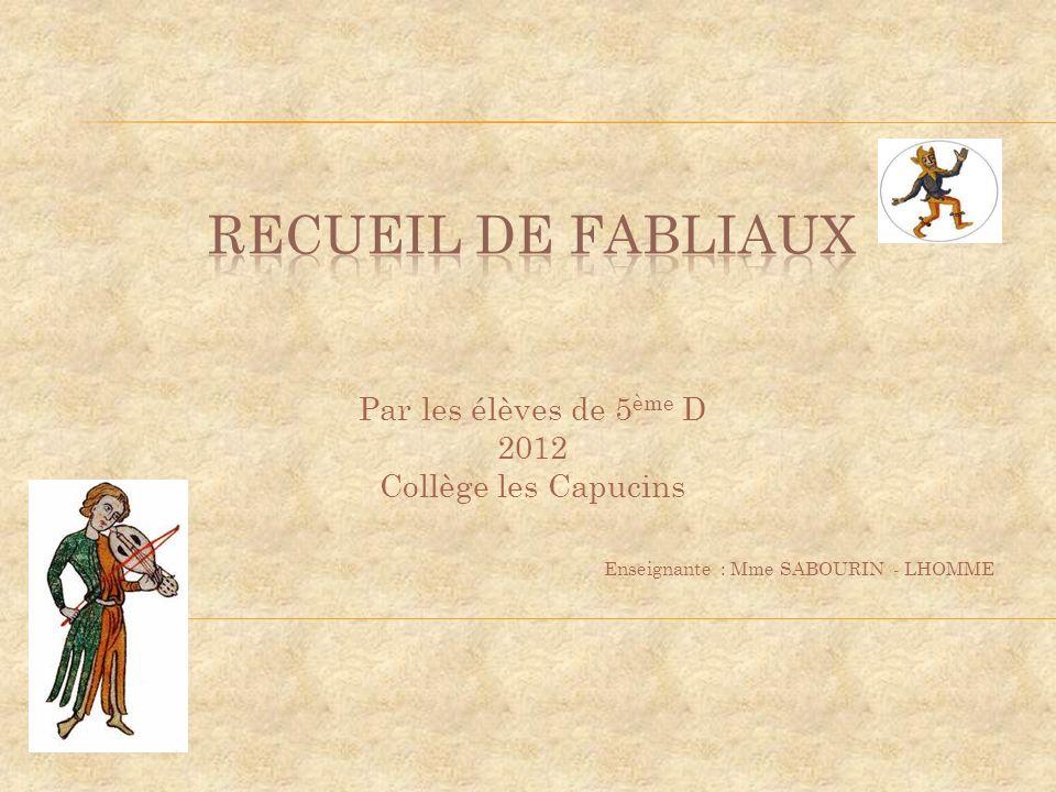Par les élèves de 5 ème D 2012 Collège les Capucins Enseignante : Mme SABOURIN - LHOMME