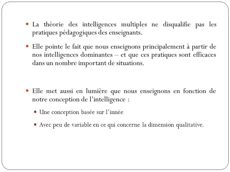 La théorie des intelligences multiples ne disqualifie pas les pratiques pédagogiques des enseignants. Elle pointe le fait que nous enseignons principa