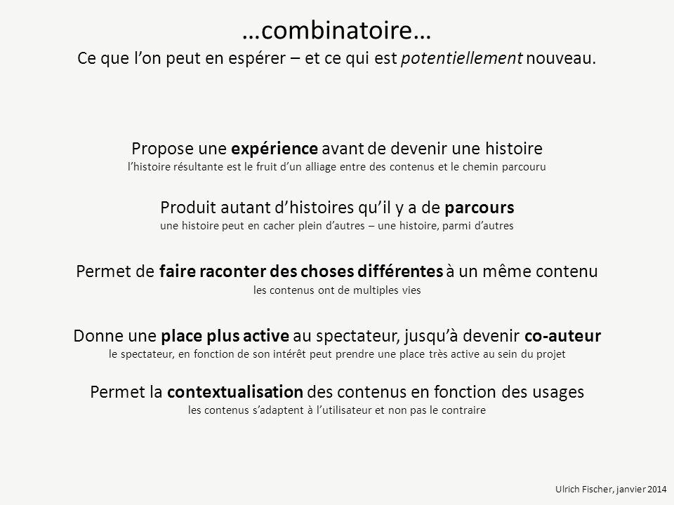 …combinatoire… Ce que lon peut en espérer – et ce qui est potentiellement nouveau.
