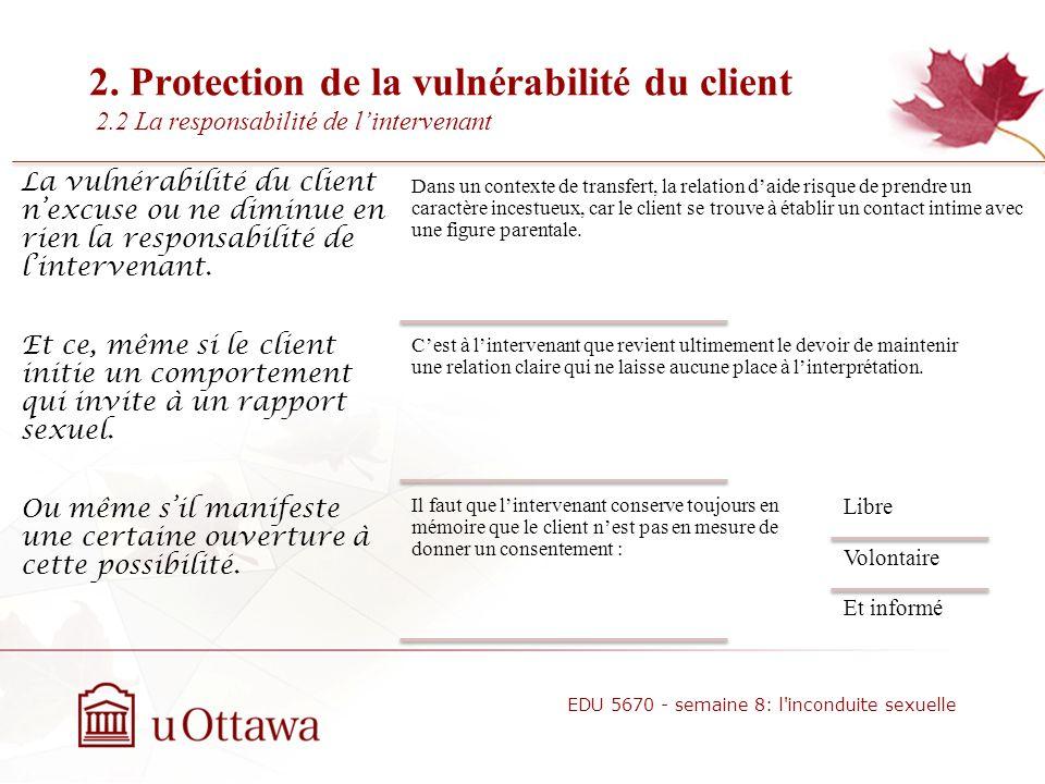 2. Protection de la vulnérabilité du client 2.1 Les causes de la vulnérabilité Le client peut se méprendre sur la nature des sentiments de laidant, da