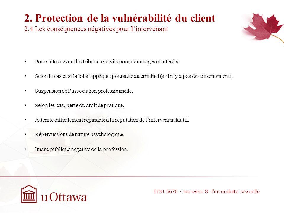 2. Protection de la vulnérabilité du client 2.3 Les conséquences néfastes de labus sexuel EDU 5670 - semaine 8: l'inconduite sexuelle Sentiments ambiv