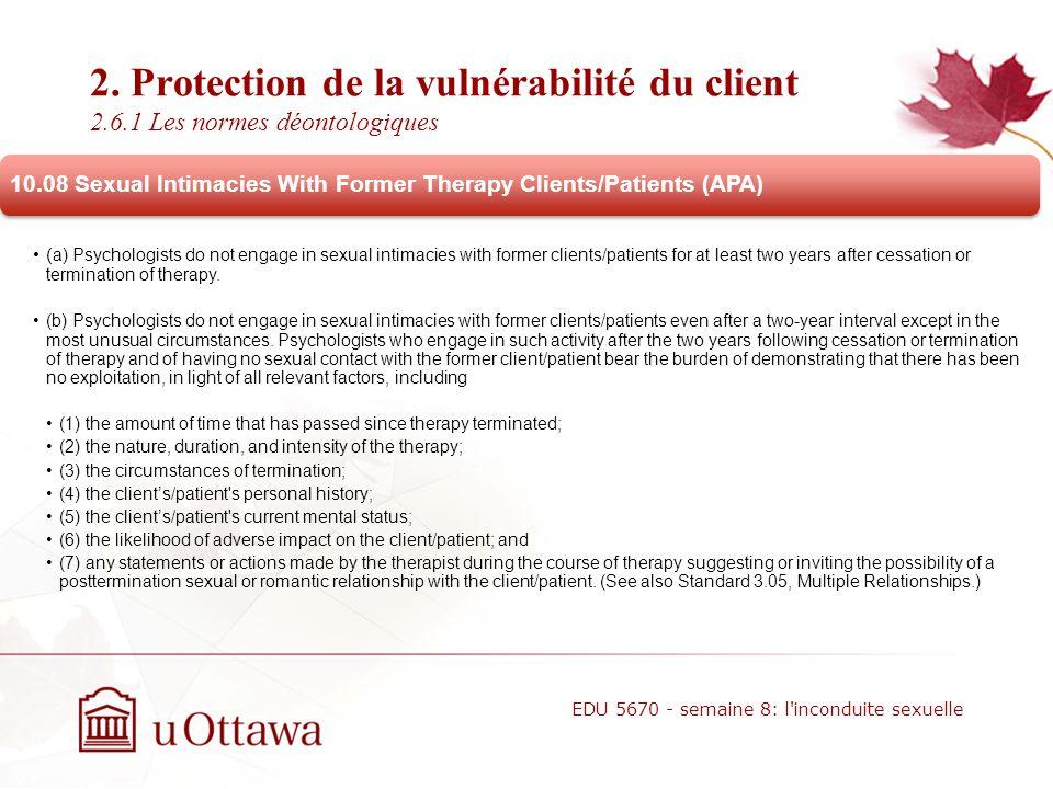 2. Protection de la vulnérabilité du client 2.6.1 La responsabilité de lintervenant La relation thérapeutique est clairement terminée. La problématiqu