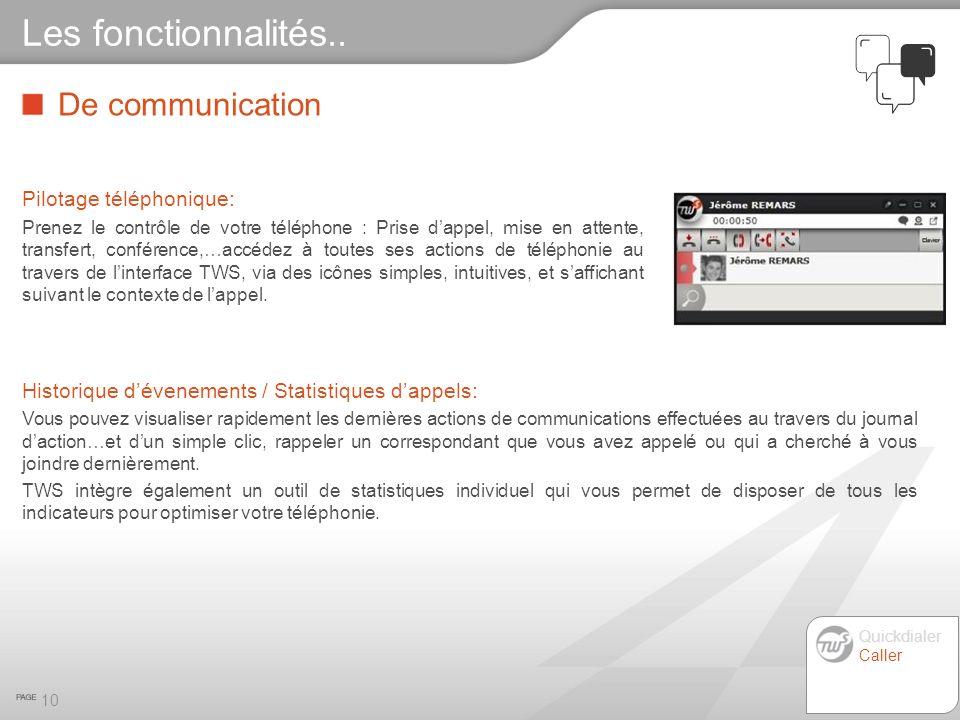 De communication 10 Les fonctionnalités.. Pilotage téléphonique: Prenez le contrôle de votre téléphone : Prise dappel, mise en attente, transfert, con