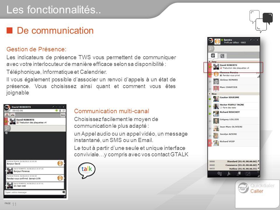 De communication 11 Les fonctionnalités.. Gestion de Présence: Les indicateurs de présence TWS vous permettent de communiquer avec votre interlocuteur