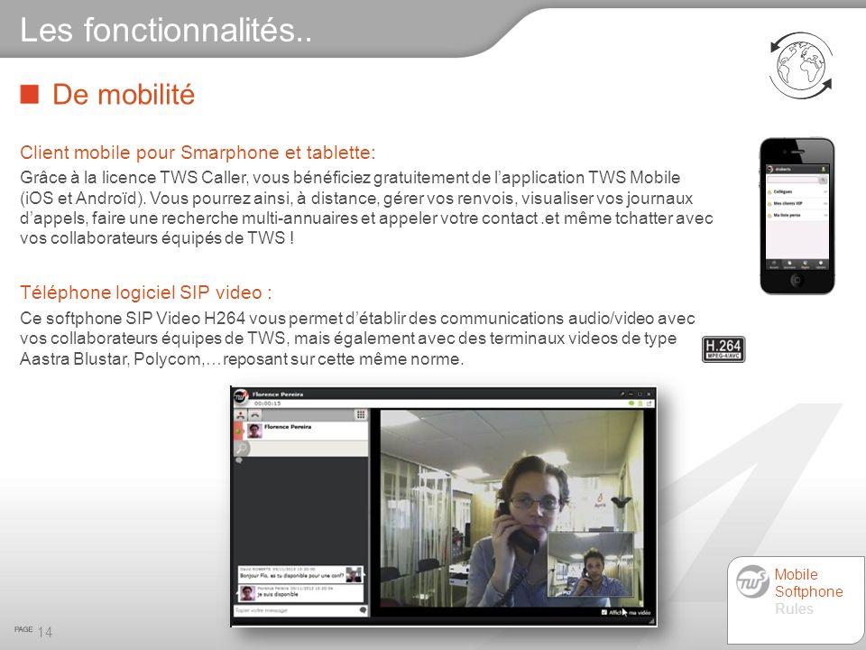 De mobilité 14 Les fonctionnalités.. Client mobile pour Smarphone et tablette: Grâce à la licence TWS Caller, vous bénéficiez gratuitement de lapplica