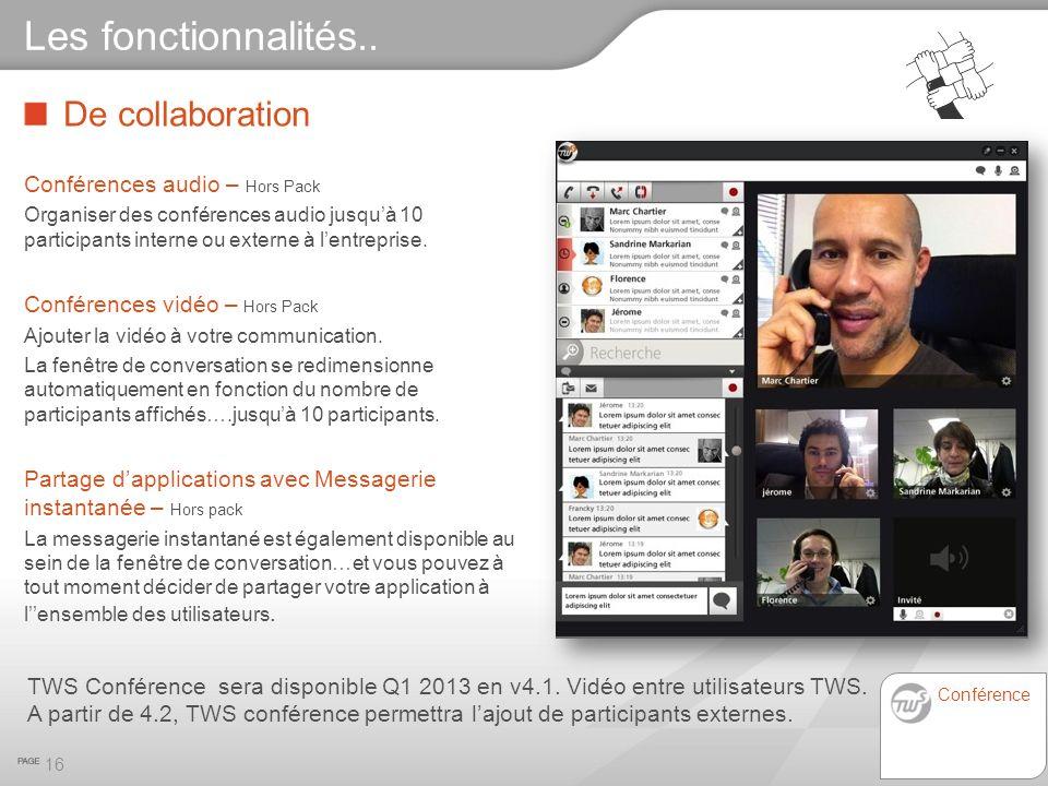 De collaboration 16 Les fonctionnalités.. Conférences audio – Hors Pack Organiser des conférences audio jusquà 10 participants interne ou externe à le