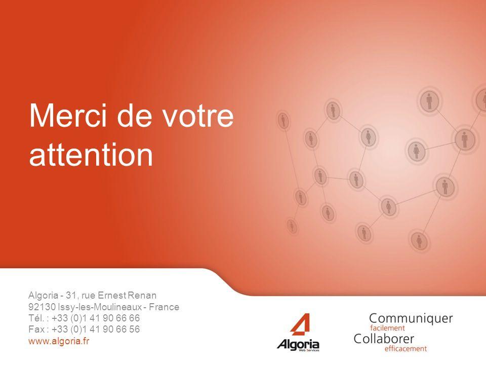 Algoria - 31, rue Ernest Renan 92130 Issy-les-Moulineaux - France Tél. : +33 (0)1 41 90 66 66 Fax : +33 (0)1 41 90 66 56 www.algoria.fr Merci de votre