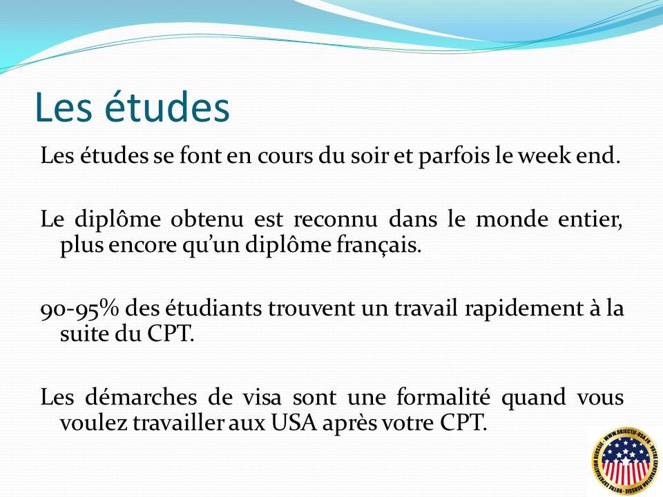 Les études Les études se font en cours du soir et parfois le week end.