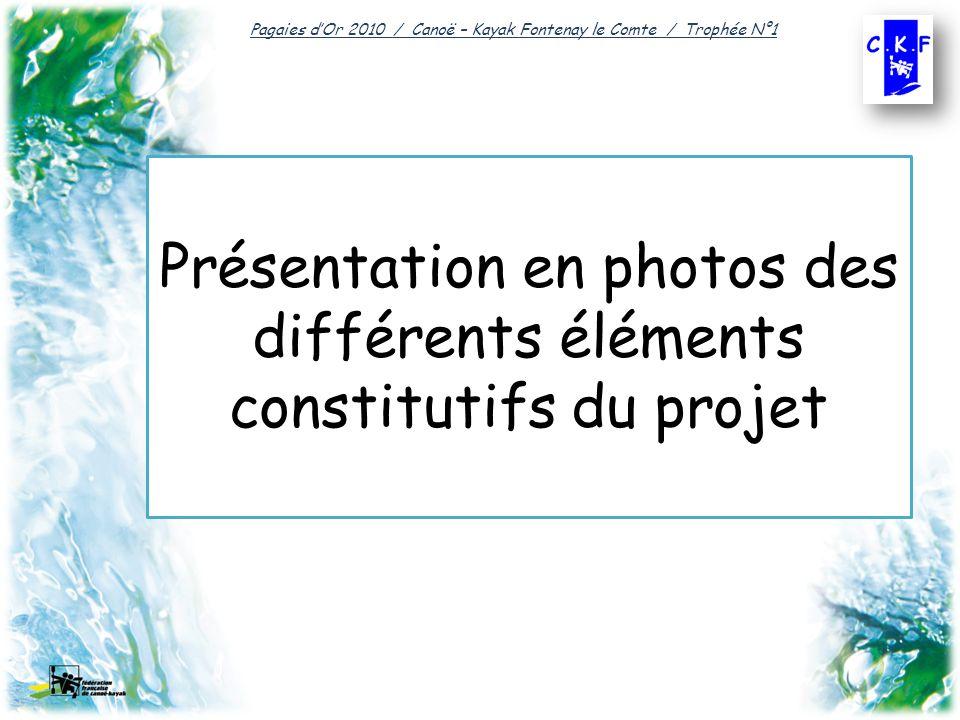 Présentation en photos des différents éléments constitutifs du projet Pagaies dOr 2010 / Canoë – Kayak Fontenay le Comte / Trophée N°1