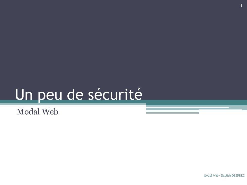 Un peu de sécurité Modal Web 1 Modal Web - Baptiste DESPREZ