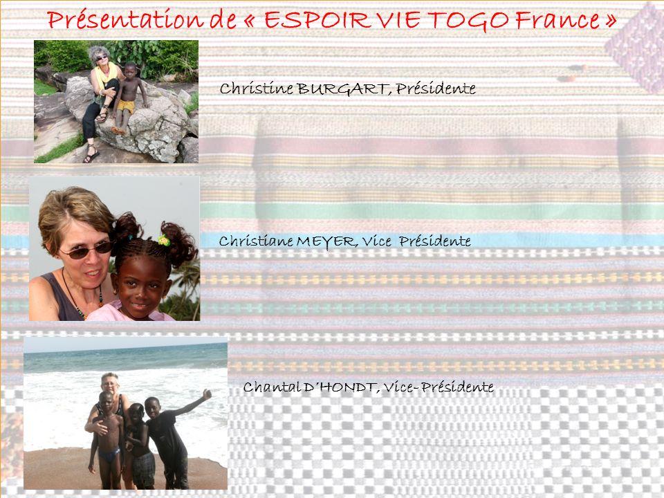Présentation de « ESPOIR VIE TOGO France » moi, Chantal Christine BURGART, Présidente Christiane MEYER, Vice Présidente Chantal DHONDT, Vice- Présiden