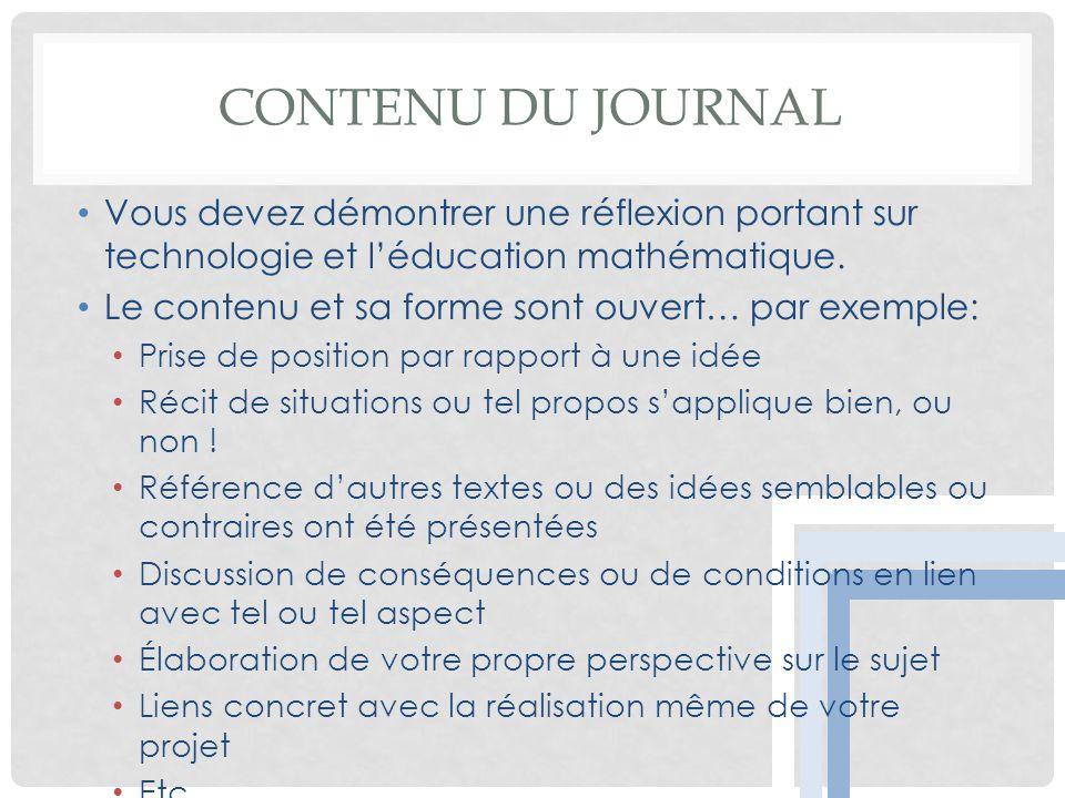 CONTENU DU JOURNAL Vous devez démontrer une réflexion portant sur technologie et léducation mathématique. Le contenu et sa forme sont ouvert… par exem