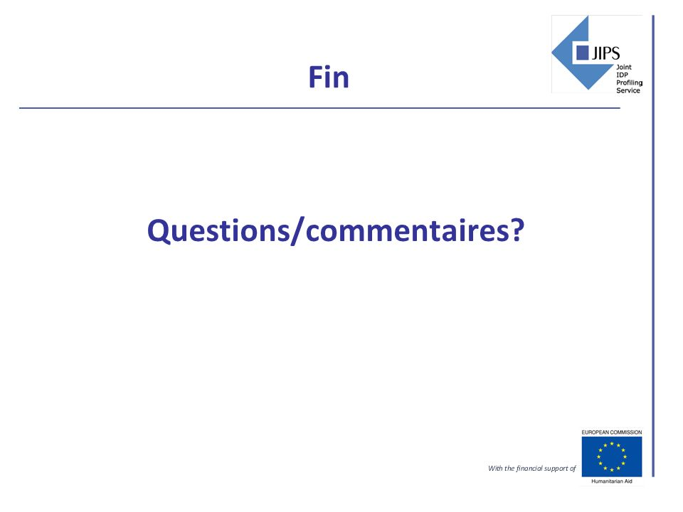 Fin Questions/commentaires?