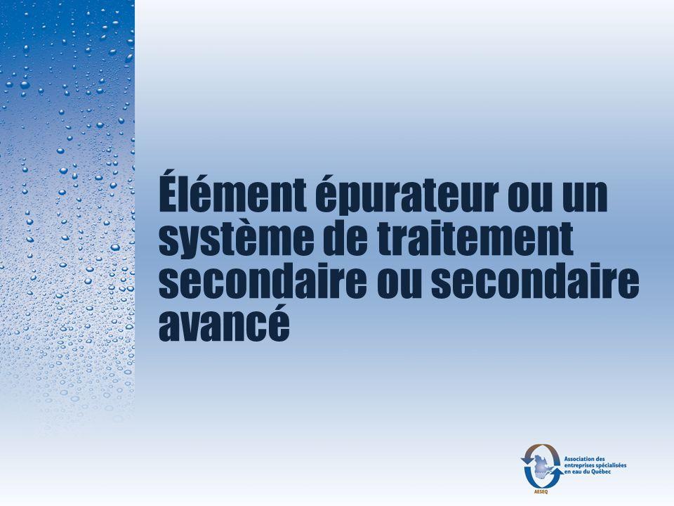 Élément épurateur ou un système de traitement secondaire ou secondaire avancé