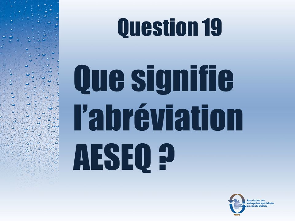 Question 19 Que signifie labréviation AESEQ ?