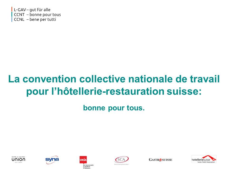 La convention collective nationale de travail pour lhôtellerie-restauration suisse: bonne pour tous.