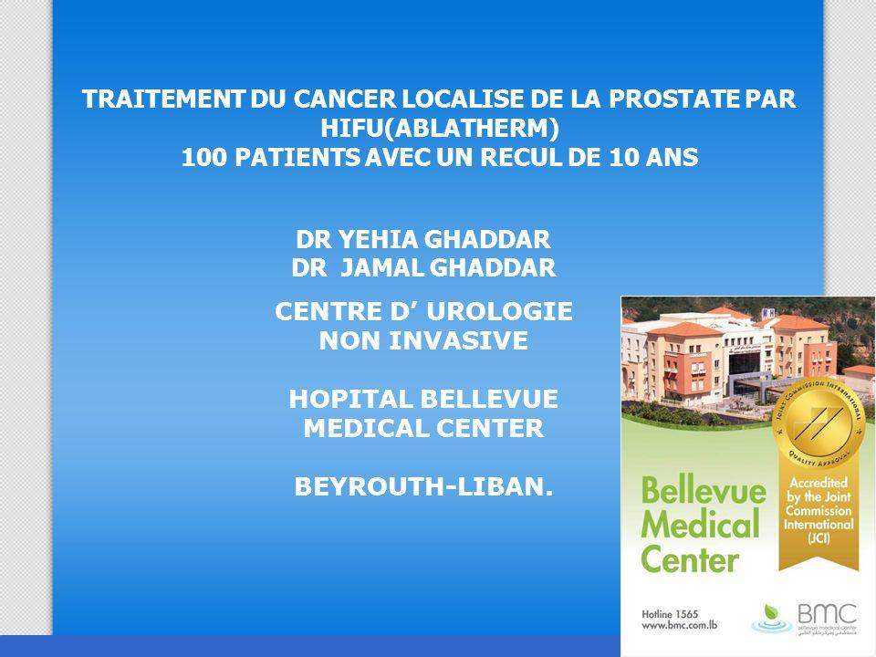 Objectif Evaluer l efficacité à long terme du traitement du cancer localisé de la prostate par ultrasons focalisés (HIFU-ABLATHERM).