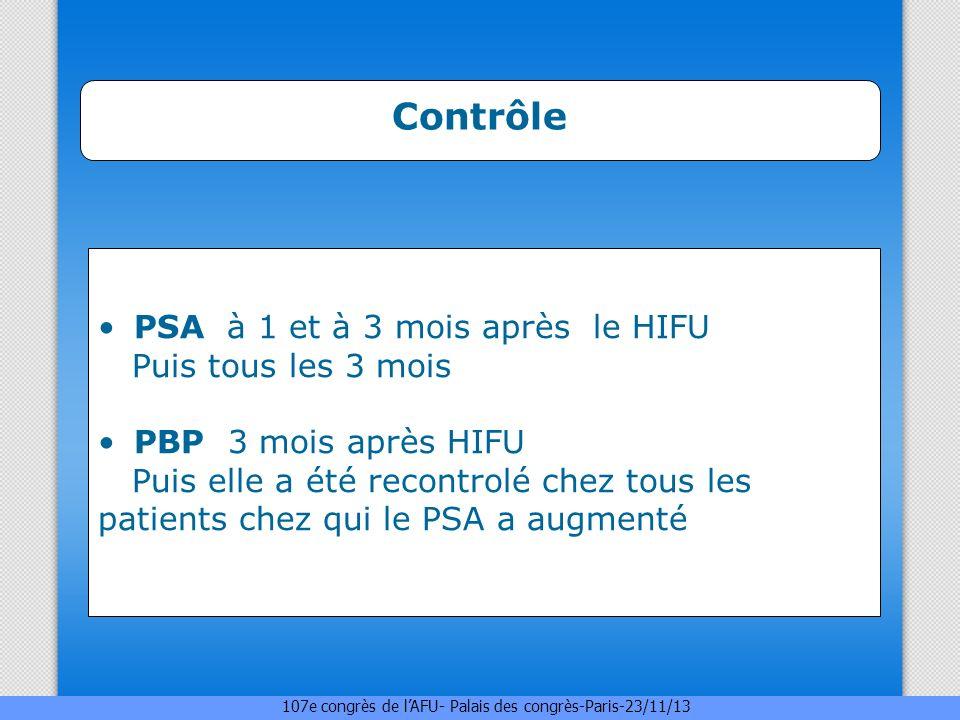 Contrôle PSA à 1 et à 3 mois après le HIFU Puis tous les 3 mois PBP 3 mois après HIFU Puis elle a été recontrolé chez tous les patients chez qui le PS
