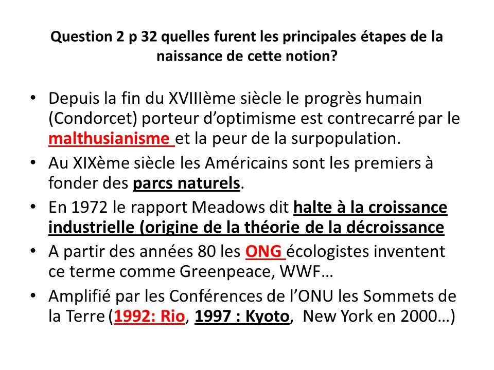 Question 2 p 32 quelles furent les principales étapes de la naissance de cette notion? Depuis la fin du XVIIIème siècle le progrès humain (Condorcet)