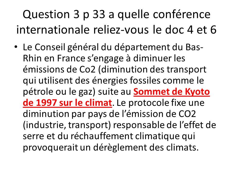 Question 3 p 33 a quelle conférence internationale reliez-vous le doc 4 et 6 Le Conseil général du département du Bas- Rhin en France sengage à diminu