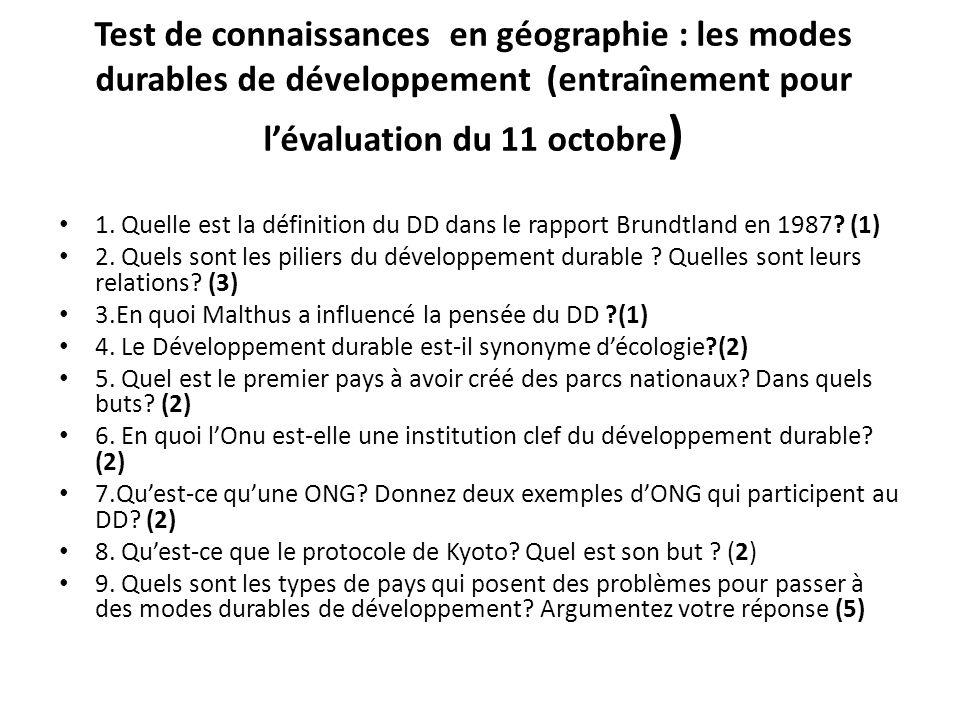 Test de connaissances en géographie : les modes durables de développement (entraînement pour lévaluation du 11 octobre ) 1. Quelle est la définition d