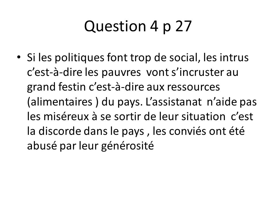 Question 4 p 27 Si les politiques font trop de social, les intrus cest-à-dire les pauvres vont sincruster au grand festin cest-à-dire aux ressources (