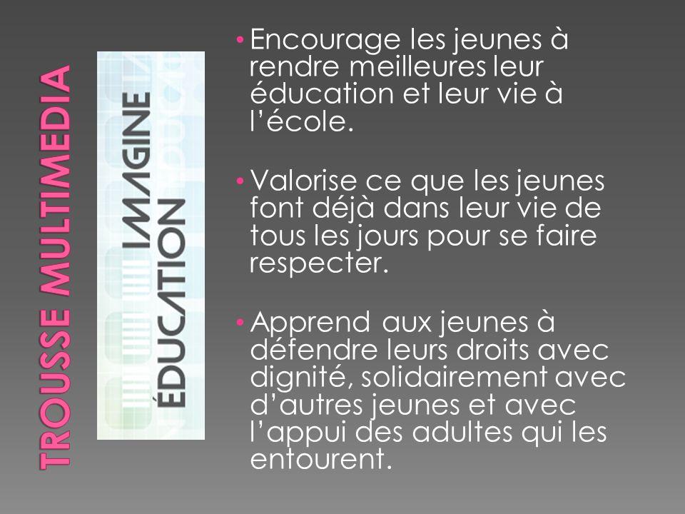 Encourage les jeunes à rendre meilleures leur éducation et leur vie à lécole.