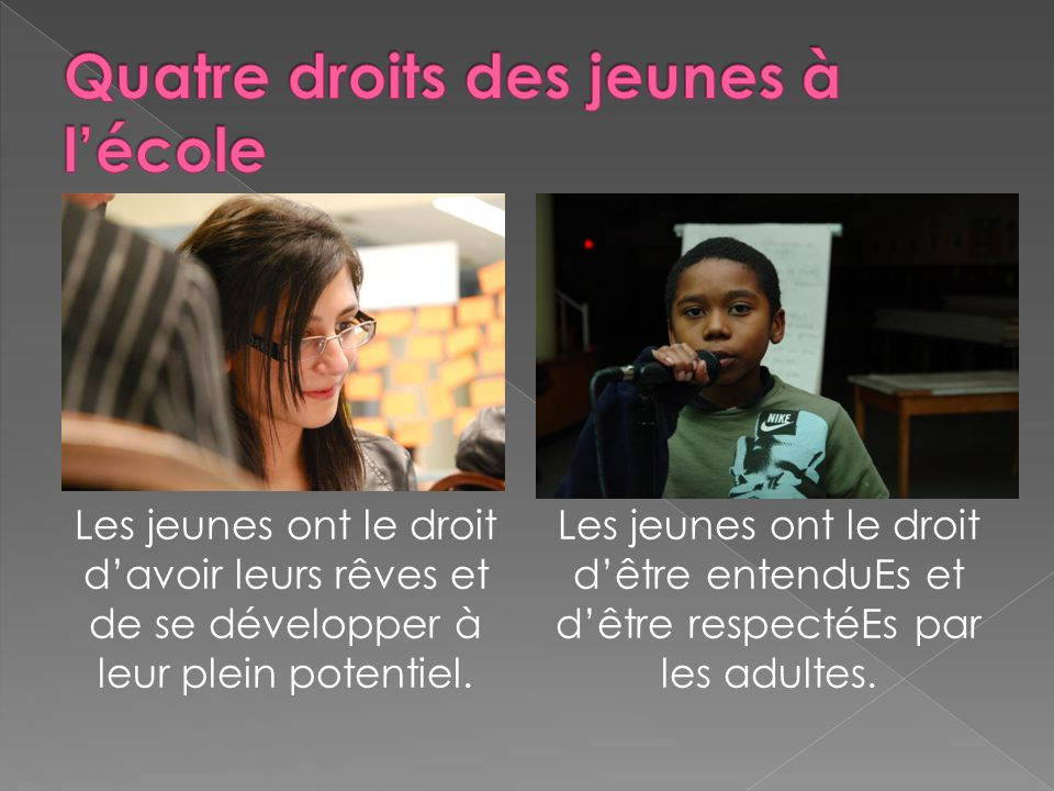 Les jeunes ont le droit davoir leurs rêves et de se développer à leur plein potentiel.