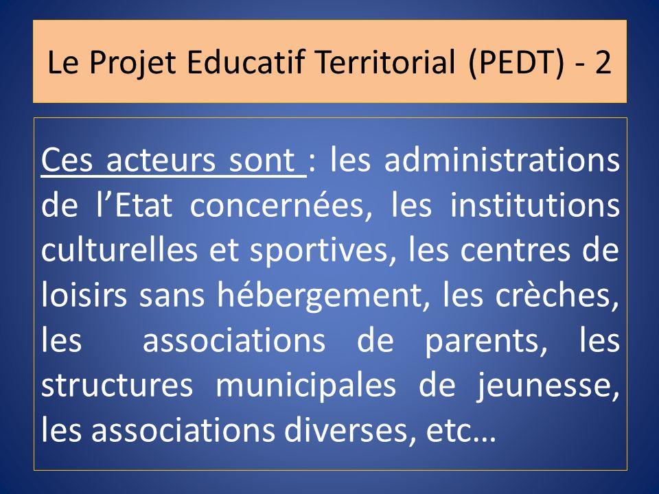 Ces acteurs sont : les administrations de lEtat concernées, les institutions culturelles et sportives, les centres de loisirs sans hébergement, les cr