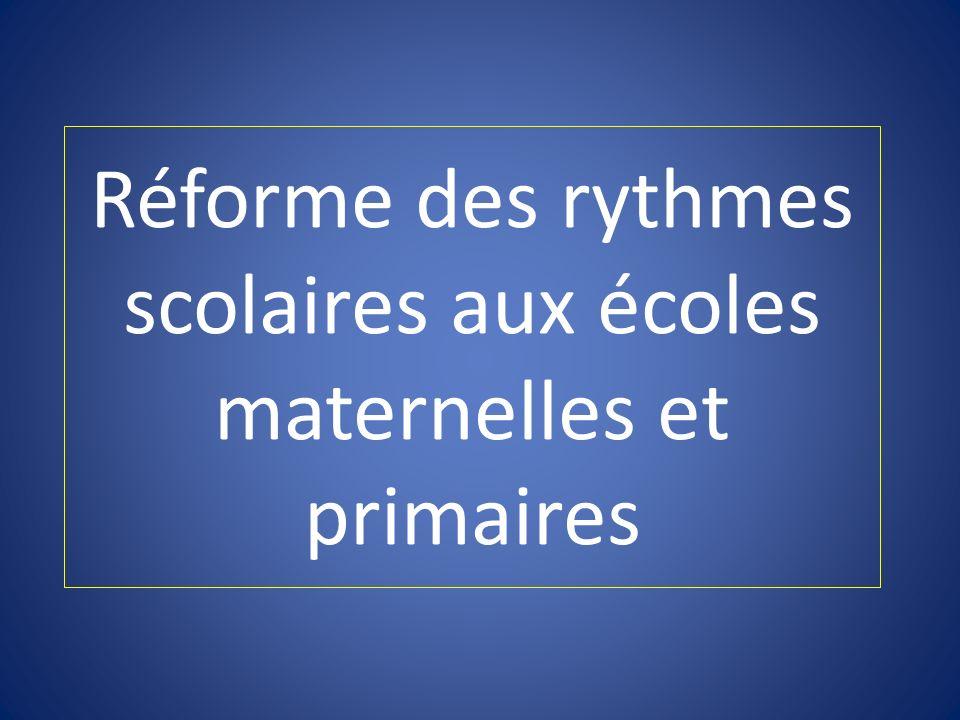 Réforme des rythmes scolaires aux écoles maternelles et primaires