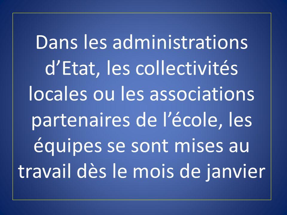 Dans les administrations dEtat, les collectivités locales ou les associations partenaires de lécole, les équipes se sont mises au travail dès le mois
