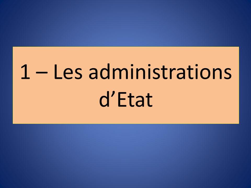 1 – Les administrations dEtat