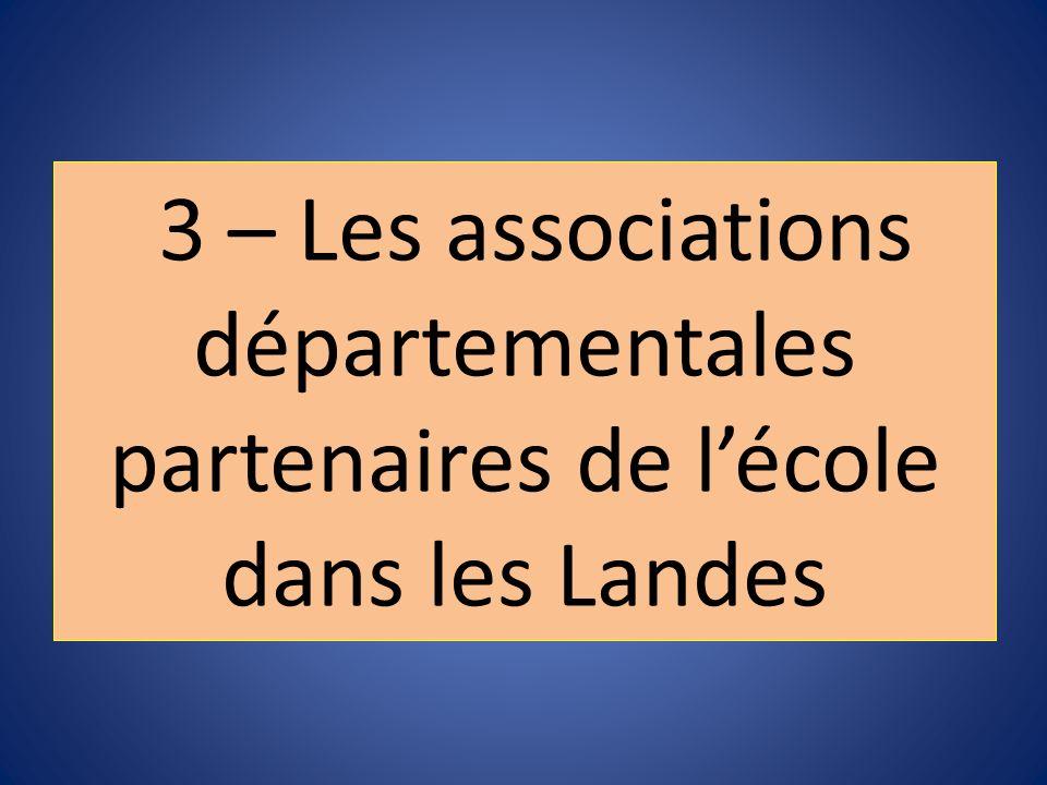 3 – Les associations départementales partenaires de lécole dans les Landes