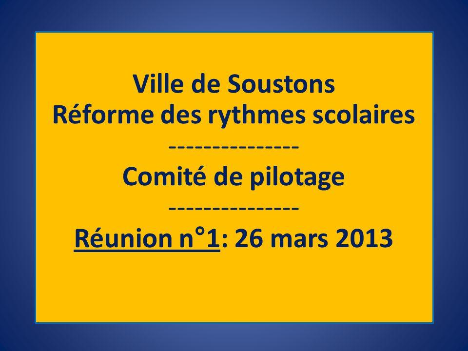 Ville de Soustons Réforme des rythmes scolaires --------------- Comité de pilotage --------------- Réunion n°1: 26 mars 2013