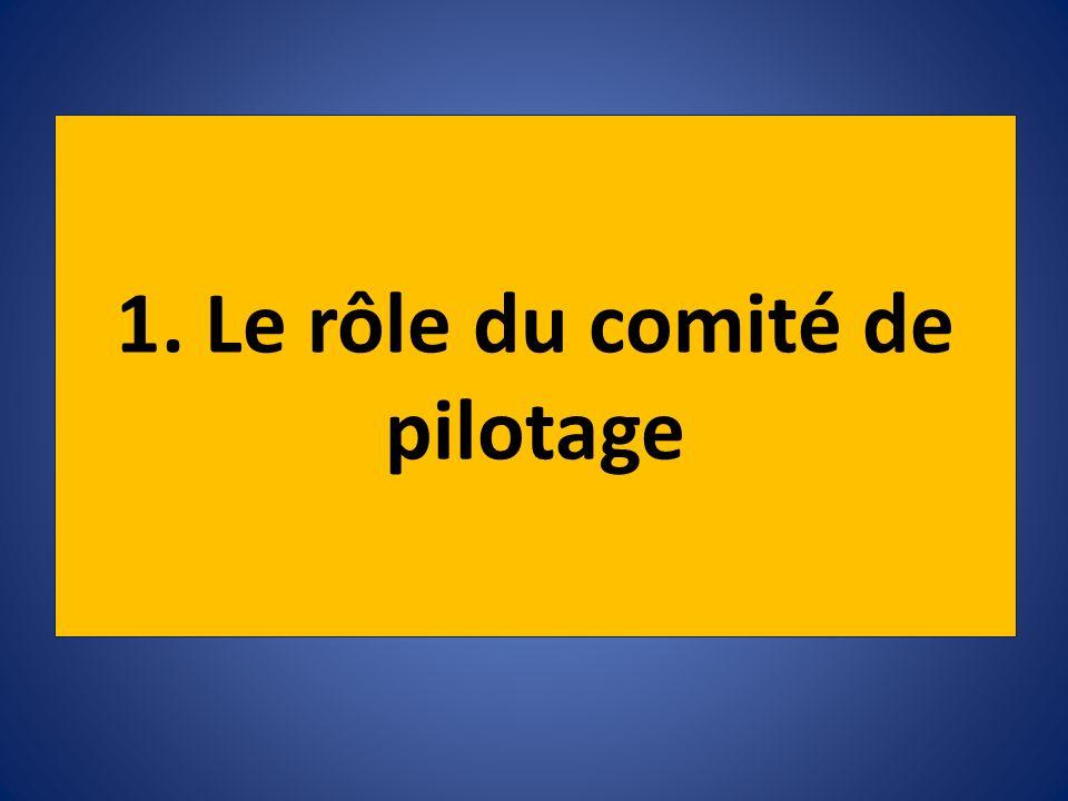 1. Le rôle du comité de pilotage