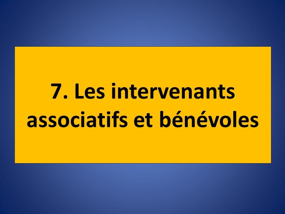7. Les intervenants associatifs et bénévoles