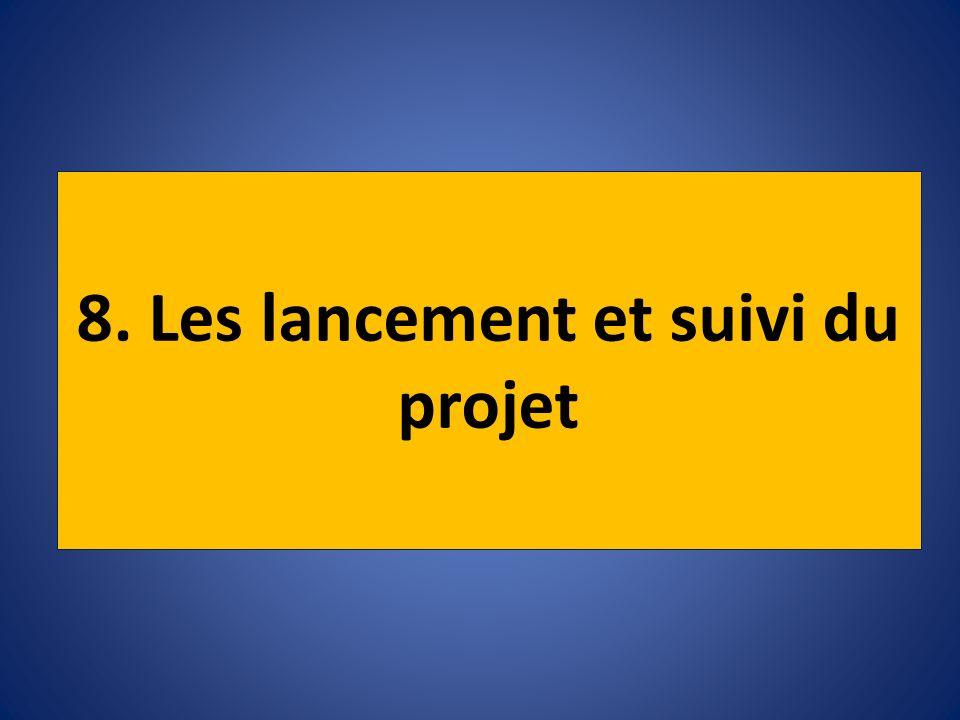 8. Les lancement et suivi du projet